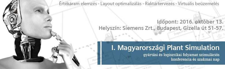 I. Magyarországi Plant Simulation gyártási és logisztikai folyamat szimulációs  konferencia és szakmai nap